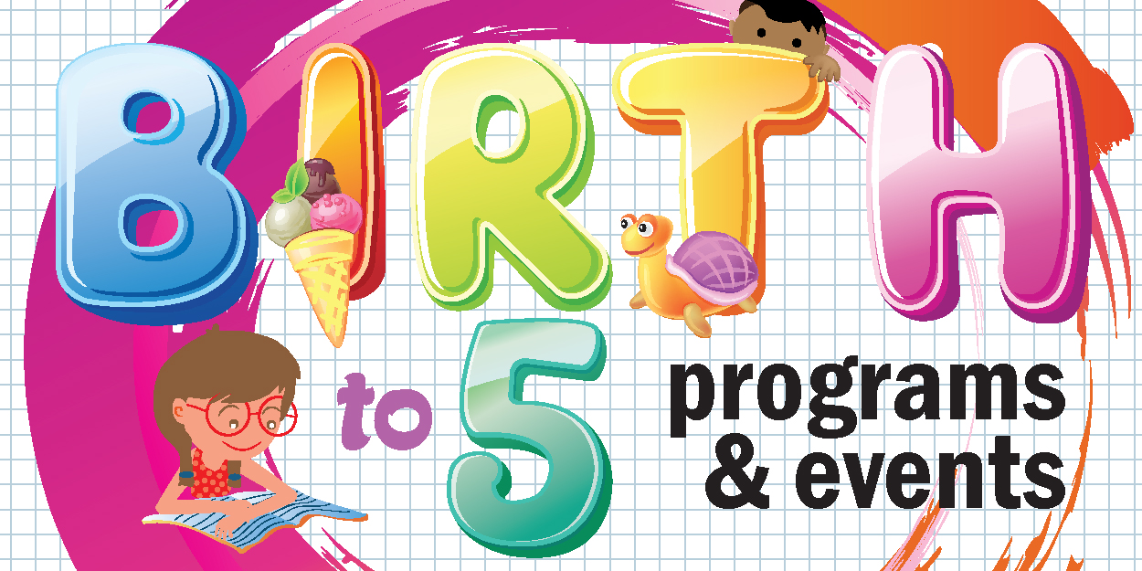 Birth to 5 programs & events